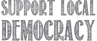 Support local democracy